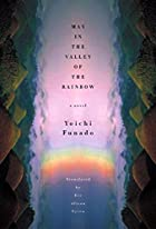 May In The Valley Of The Rainbow by Yoichi…