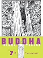 Buddha, Volume 7: Prince Ajatasattu by Osamu…