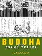 Buddha, Volume 4: The Forest of Uruvela by…