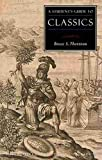 Bruce S. Thornton: A Student's Guide to Classics (Isi Guides to the Major Disciplines)