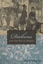 Dickens and the Social Order by Myron Magnet