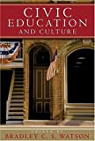 Watson, Bradley C. S.: Civic Education And Culture