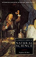 A Student's Guide to Natural Science by…