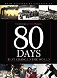Time Magazine Editors: 80 Days That Changed the World
