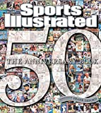 Sports Illustrated: Sports Illustrated: The Anniversary Book, 1954-2004