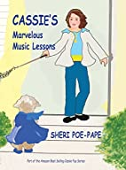 Cassie's Marvelous Music Lessons by Sheri…