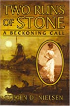 Two Runs of Stone: a Beckoning Call by…