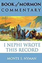 I Nephi Wrote This Record: Book of Mormon…