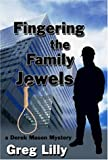 Lilly, Greg: Fingering The Family Jewels