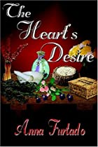 The Heart's Desire by Anna Furtado