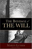 Luther, Martin: The Bondage of the Will
