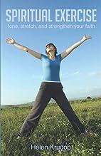 Spiritual Exercise by Helen Krudop