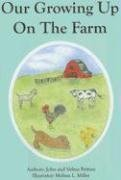 Our Growing Up On The Farm by John and Velma…