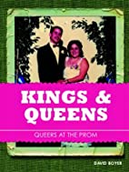 Kings and Queens: Queers at the Prom by…
