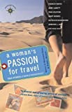 Bond, Marybeth: A Woman&#39;s Passion For Travel: True Stories Of World Wanderlust