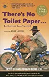 Lansky, Doug: There&#39;s No Toilet Paper . . . on the Road Less Traveled: The Best of Travel Humor And Misadventure