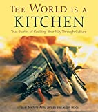 The World Is a Kitchen: Cooking Your Way…