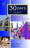 O'Reilly, James: 30 Days in Italy: True Stories of Escape to the Good Life
