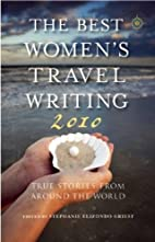 The Best Women's Travel Writing 2010:…