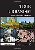 True Urbanism: Living In and Near the Center…