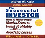 O'Neil, William J.: The Successful Investor: What 80 Million People Need to Know to Invest Profitably and Avoid Big Losses