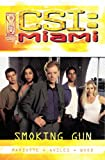 Mariotte, Jeff: CSI :Miami: Smoking Gun
