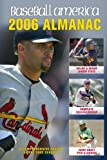 Baseball America: Baseball America 2006 Almanac: A Comprehensive Review of the 2005 Season, Featuring Statistics and Commentary