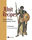 J B Rainsberger: JUnit Recipes: Practical Methods for Programmer Testing
