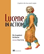 Lucene in Action (In Action series) by Otis…