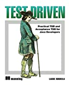 Test Driven: TDD and Acceptance TDD for Java…