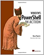 Windows PowerShell in Action by Bruce…