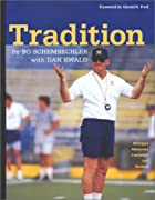 Tradition: Bo Schembechler's Michigan…