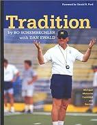 Tradition: Bo Schembechler's Michigan…