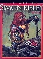 The Art of Simon Bisley Redux by Simon…