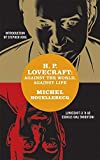 Houellebecq, Michel: H. P. Lovecraft: Against The World, Against Life