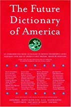 The Future Dictionary of America by Jonathan…