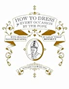 How to Dress for Every Occasion by the Pope…