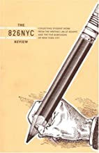 The 826NYC Review, Issue 1 by Students in…