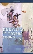 Keeping the Tigers Behind Us by Glenn J.…