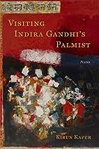 Visiting Indira Gandhi's Palmist by Kirun…