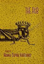 The Rub by Ariana-sophia M. Kartsonis