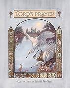 The Lord's Prayer by Heidi Holder