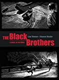 Neumeyer, Peter F.: The Black Brothers: A Novel in Pictures