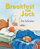 Schories, Pat: Breakfast for Jack (jacks)