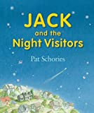 Schories, Pat: Jack And the Night Visitors (jacks)