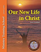 Our New Life In Christ (Ministry Training…