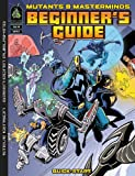 Kenson, Steve: Mutants & Masterminds 2nd Edition: Beginner's Guide (d20 Hero Roleplaying Game Supplement)