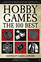 Hobby Games: The 100 Best by James Lowder