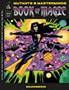 Mutants & Masterminds: Book Of Magic by…