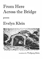 From Here Across the Bridge by Evelyn Klein
